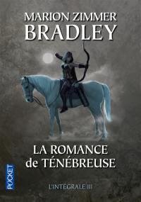 La romance de Ténébreuse : l'intégrale. Vol. 3