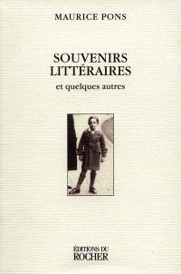 Souvenirs littéraires et quelques autres