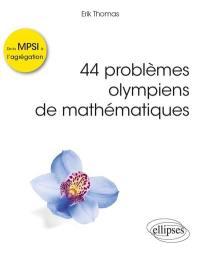 44 problèmes olympiens de mathématiques