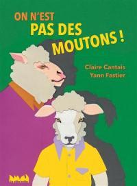 On n'est pas des moutons !