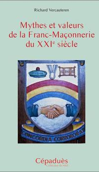 Mythes et valeurs de la franc-maçonnerie du XXIe siècle