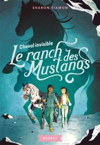 Le ranch des Mustangs. Volume 6, Cheval invisible