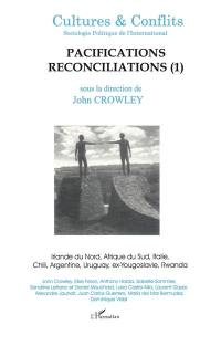 Cultures & conflits. n° 40, Pacifications, réconciliations, 1re partie