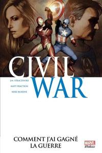 Civil war. Volume 6, Comment j'ai gagné la guerre