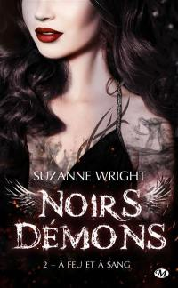 Noirs démons. Volume 2, A feu et à sang