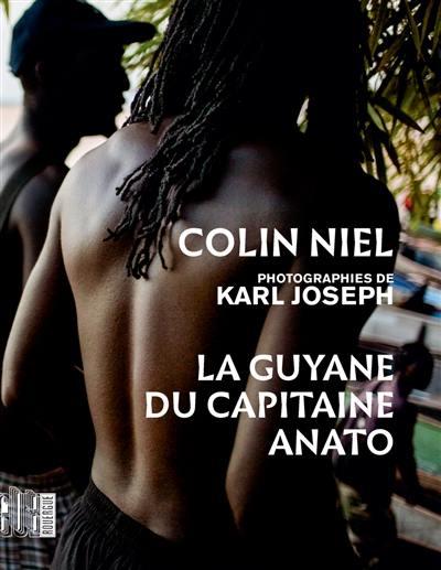 La Guyane du capitaine Anato