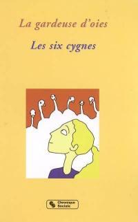 La gardeuse d'oies; Les six cygnes