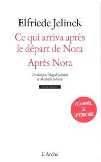 Ce qui arriva après le départ de Nora ou Les soutiens des sociétés; Après Nora