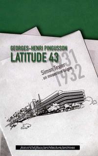 Georges-Henri Pingusson, Latitude 43