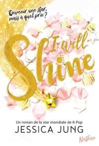 I will shine. Volume 1,