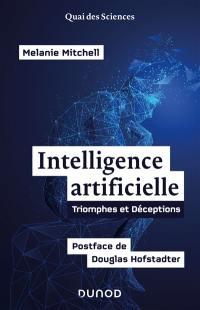 Intelligence artificielle : triomphes et déceptions