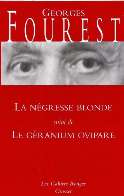 La négresse blonde; Suivi de Le géranium ovipare