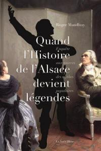 Quand l'histoire d'Alsace devient légendes : enquête aux sources des mythes populaires