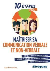 10 étapes pour maîtriser sa communication verbale et non-verbale