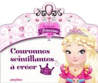 Une, deux, trois... Princesses : couronnes scintillantes à créer