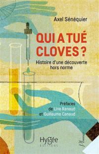 Qui a tué Cloves ? : histoire d'une découverte hors norme