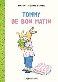 Tommy, De bon matin
