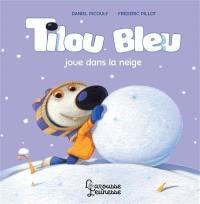 Tilou Bleu, Tilou Bleu joue dans la neige