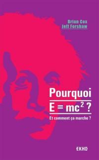 Pourquoi E = mc2 ?
