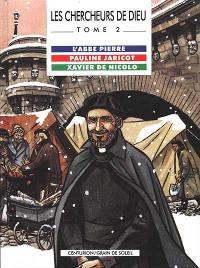 Les chercheurs de Dieu. Volume 2, Xavier de Nicolo