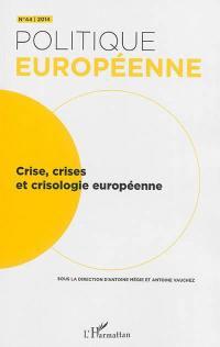 Politique européenne. n° 44, Crise, crises et crisologie européenne