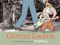 Gouzi Lapin : un conte édifiant
