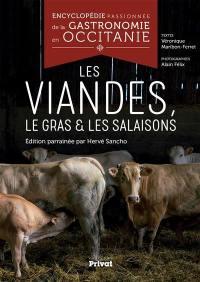 Encyclopédie passionnée de la gastronomie en Occitanie. Volume 4, Les viandes, le gras & les salaisons