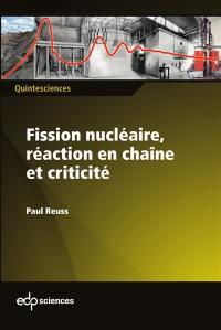 Fission nucléaire, réaction en chaîne et criticité