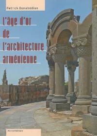 L'âge d'or de l'architecture arménienne