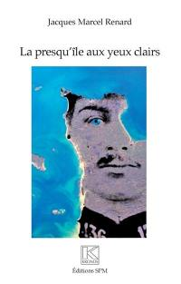 La presqu'île aux yeux clairs