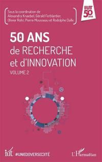 50 ans de recherche et d'innovation. Volume 2,
