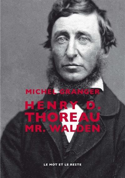 Henri D. Thoreau : Mr. Walden