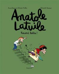 Anatole Latuile. Volume 4, Record battu !