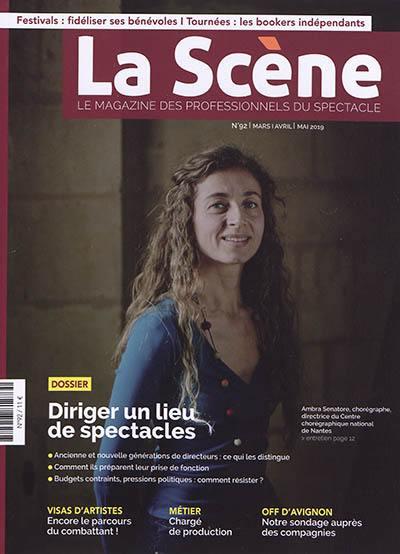 Scène (La) : le magazine professionnel des spectacles. n° 92, Diriger un lieu de spectacles