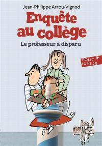 Enquête au collège. Volume 1, Le professeur a disparu
