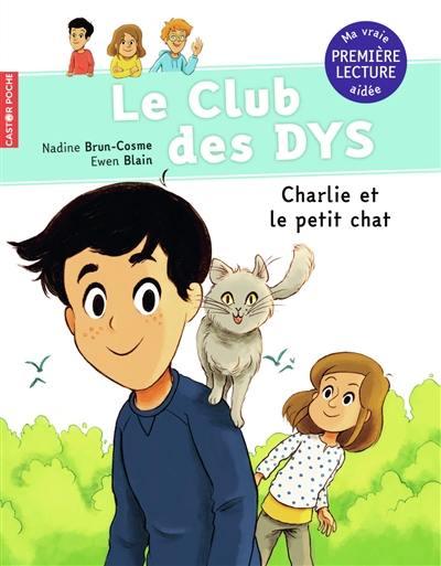 Le club des dys. Charlie et le petit chat