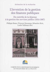 L'invention de la gestion des finances publiques, Du contrôle de la dépense à la gestion des services publics (1914-1967)