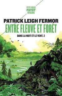 Dans la nuit et le vent. Volume 2, Entre fleuve et forêt