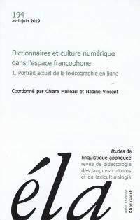 Etudes de linguistique appliquée. n° 194, Dictionnaires et culture numérique dans l'espace francophone (1)