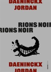 Rions noir