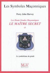 Le Maître Secret. Volume 1, Le symbolisme du grade