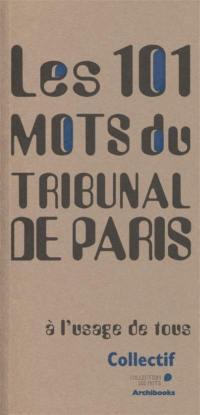 Les 101 mots du Tribunal de Paris