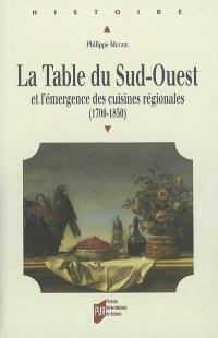 La table du Sud-Ouest et l'émergence des cuisines régionales (1700-1850)