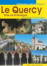 Le Quercy : entre Lot et Dordogne