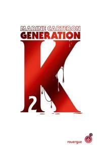 Génération K. Volume 2,