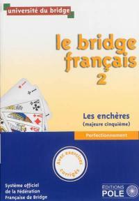 Le bridge français. Volume 2, Les enchères