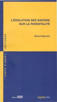 L'évolution des savoirs sur la parentalité