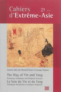 Cahiers d'Extrême-Asie. n° 21, The way of yin and yang