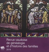Revue vaudoise de généalogie et d'histoire des familles. n° 2019,