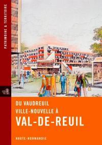 Du Vaudreuil ville nouvelle à Val-de-Reuil